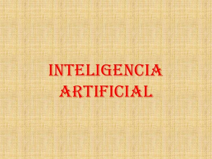 INTELIGENCIA ARTIFICIAL<br />