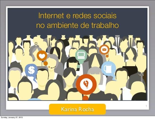 Internet e redes sociais                           no ambiente de trabalho                                                ...