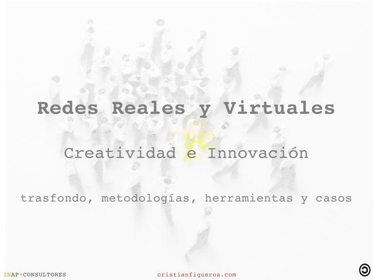 Redes Reales Y Virtuales (Creatividad e Innovación)