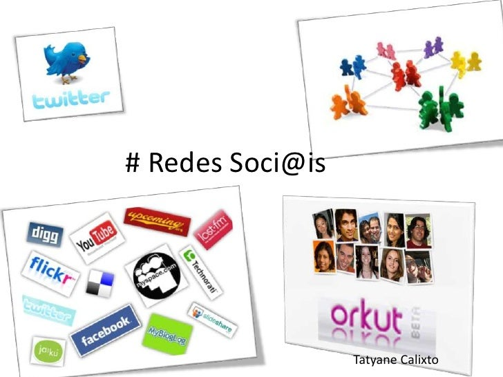 # Redes Soci@is<br />Tatyane Calixto<br />