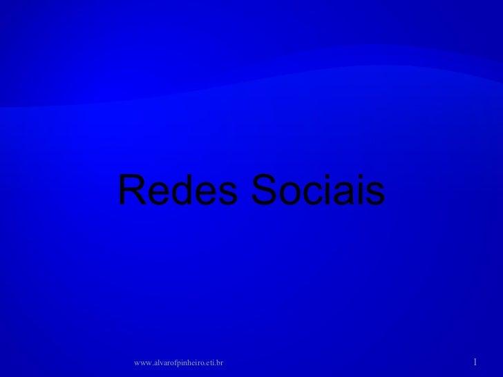 Redes Sociais www.alvarofpinheiro.eti.br