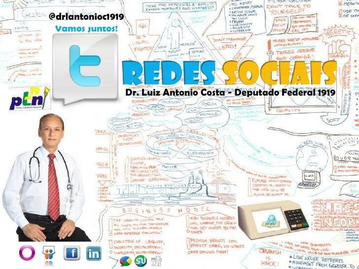 @drlantonioc1919<br />Vamos Juntos!<br />Redes Sociais<br />Dr. Luiz Antonio Costa - Deputado Federal 1919<br />