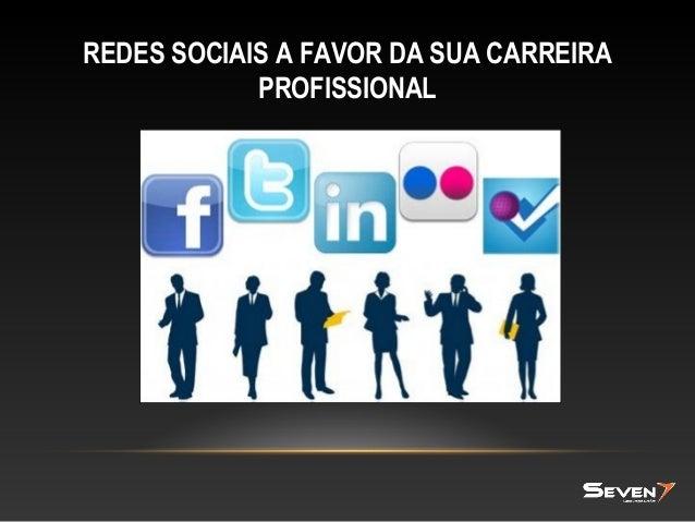 Redes sociais a favor da sua carreira profissional