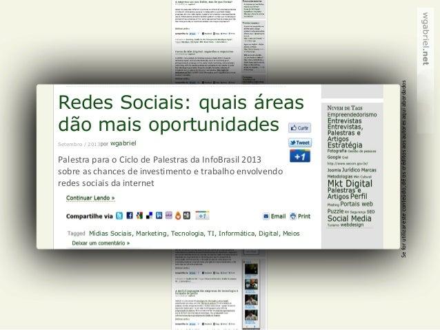 Redes Sociais: quais áreas dão mais oportunidades wgabriel Mídias Sociais, Marketing, Tecnologia, TI, Informática, Digital...