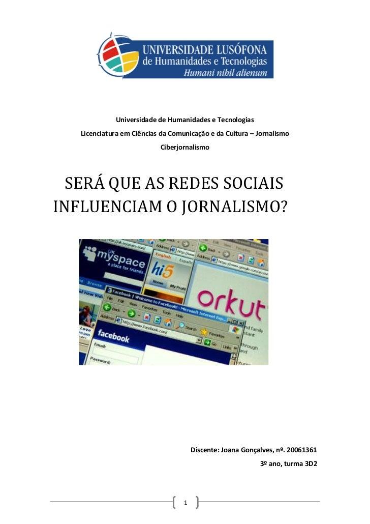 Universidade de Humanidades e Tecnologias    Licenciatura em Ciências da Comunicação e da Cultura – Jornalismo            ...