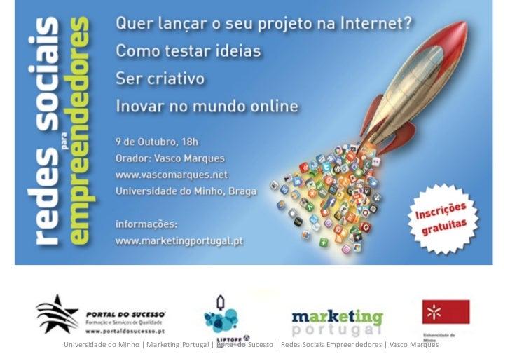 Universidade do Minho   Marketing Portugal   Portal do Sucesso   Redes Sociais Empreendedores   Vasco Marques
