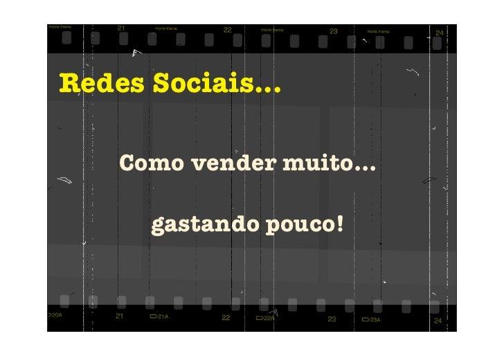 Redes Sociais...    Como vender muito...      gastando pouco!