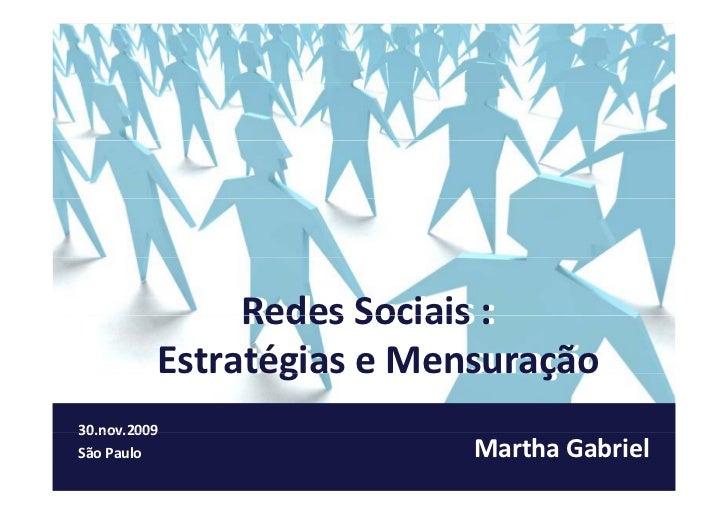 Redes Sociais: Estrategias e Mensuração, por Martha Gabriel