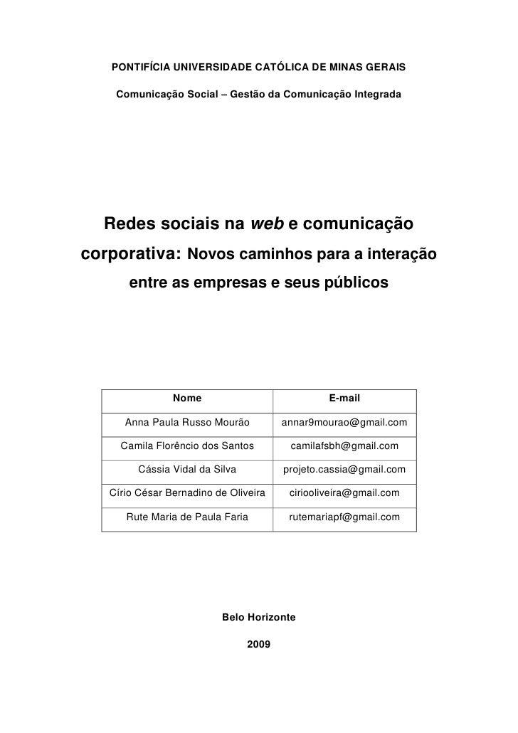 PONTIFÍCIA UNIVERSIDADE CATÓLICA DE MINAS GERAIS      Comunicação Social – Gestão da Comunicação Integrada       Redes soc...