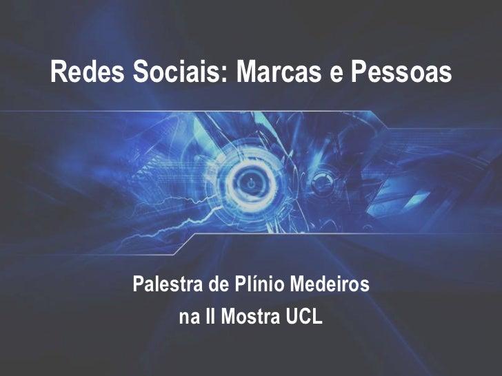 Redes Sociais: Marcas e Pessoas