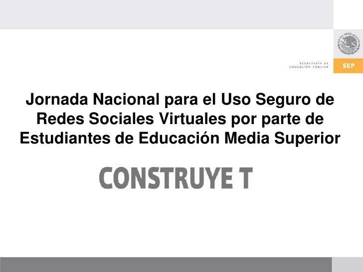 Jornada Nacional para el Uso Seguro de Redes Sociales Virtuales por parte de Estudiantes de Educación Media Superior<br />