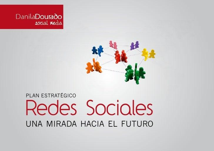 PLAN ESTRATÉGICO   Redes Sociales una mirada hacia el futuro