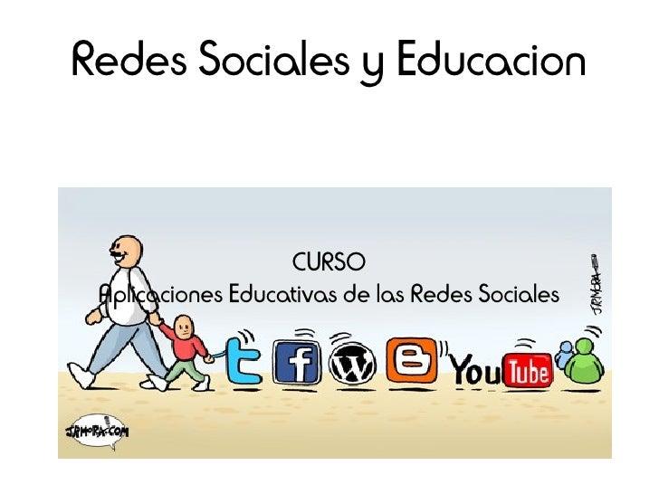 Redes Sociales y Educacion                      CURSO  Aplicaciones Educativas de las Redes Sociales