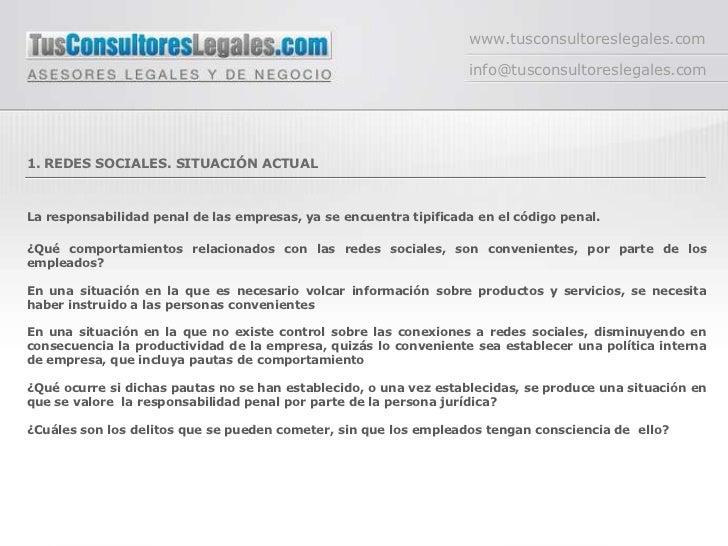 www.tusconsultoreslegales.com<br />info@tusconsultoreslegales.com<br />1. REDES SOCIALES. SITUACIÓN ACTUAL<br />La respons...