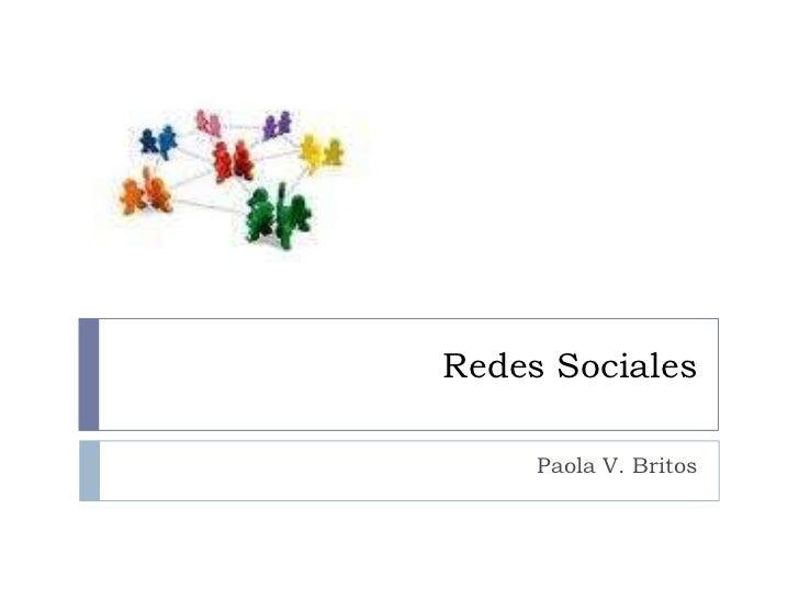 Redes Sociales<br />Paola V. Britos<br />
