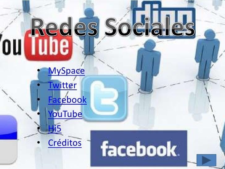 •   MySpace•   Twitter•   Facebook•   YouTube•   Hi5•   Créditos