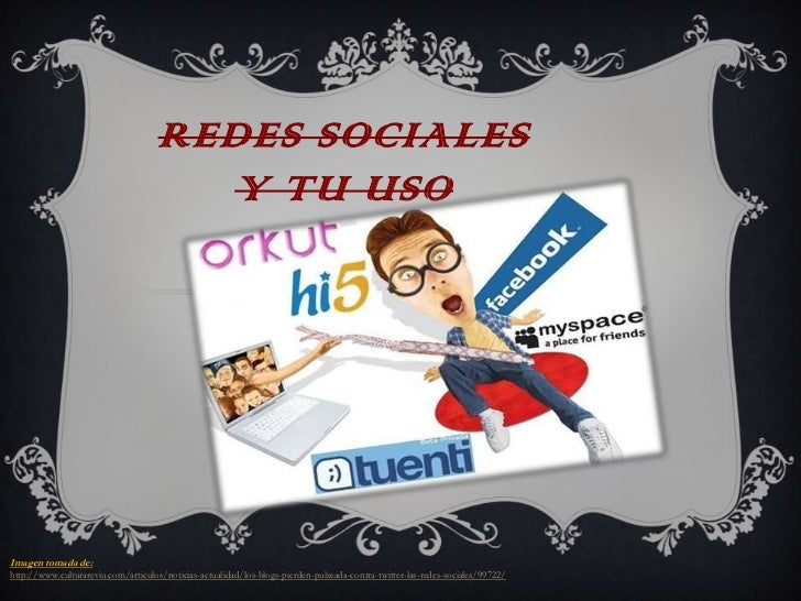 REDES SOCIALES                                       Y TU USOImagen tomada de:http://www.culturareviu.com/articulos/notici...