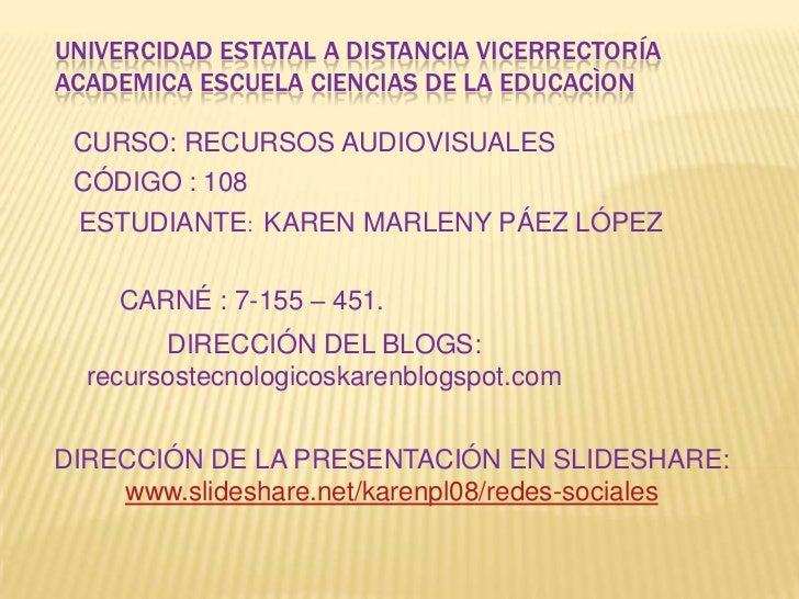 UNIVERCIDAD ESTATAL A DISTANCIA VICERRECTORÍAACADEMICA ESCUELA CIENCIAS DE LA EDUCACÌON CURSO: RECURSOS AUDIOVISUALES CÓDI...