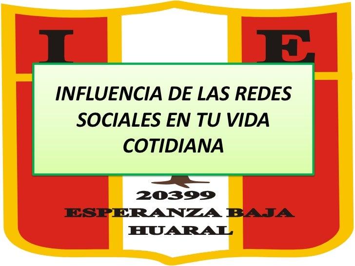 INFLUENCIA DE LAS REDES  SOCIALES EN TU VIDA      COTIDIANA