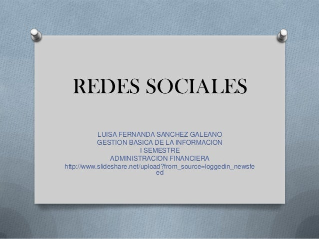 REDES SOCIALES           LUISA FERNANDA SANCHEZ GALEANO           GESTION BASICA DE LA INFORMACION                        ...