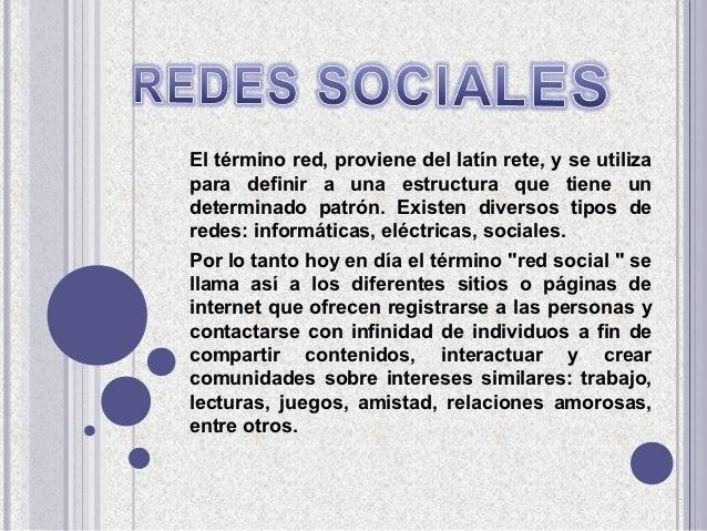 El término red, proviene del latín rete, y se utilizapara definir a una estructura que tiene undeterminado patrón. Existen...