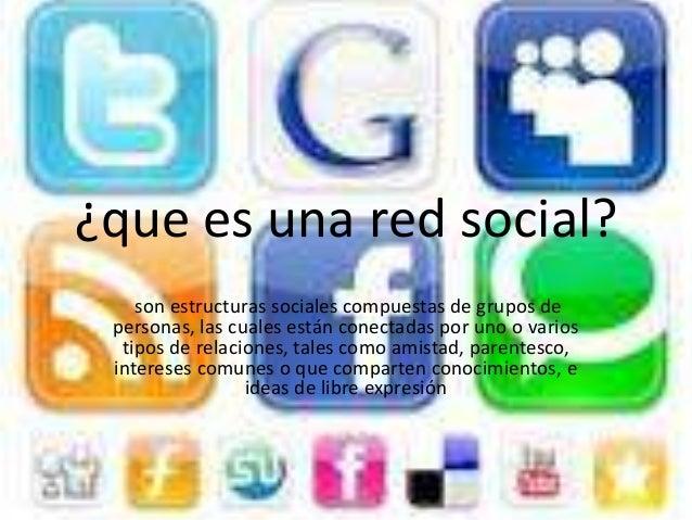 ¿que es una red social?    son estructuras sociales compuestas de grupos de personas, las cuales están conectadas por uno ...