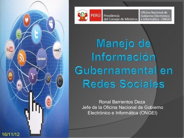 Ronal Barrientos Deza           Jefe de la Oficina Nacional de Gobierno              Electrónico e Informática (ONGEI)16/1...