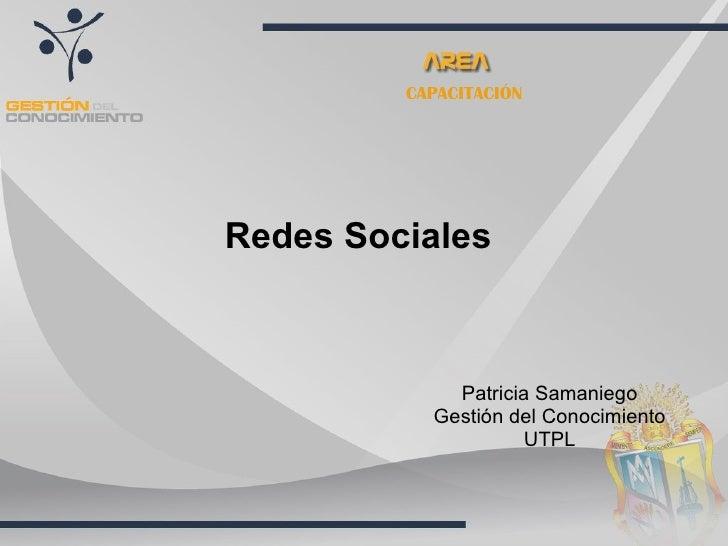 CAPACITACIÓN Redes Sociales Patricia Samaniego Gestión del Conocimiento UTPL