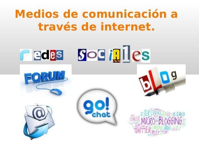 Medios de comunicación a   través de internet.