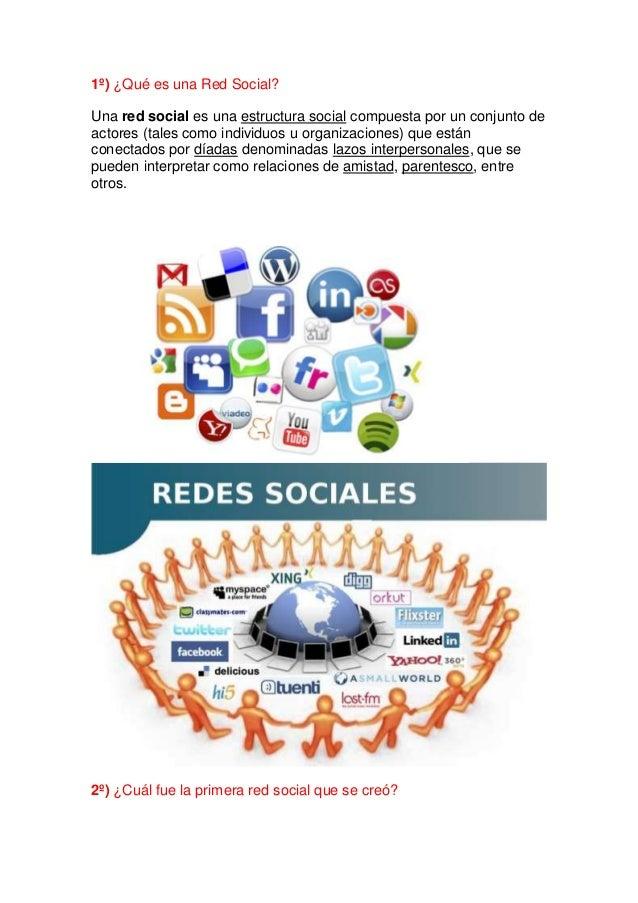 1º) ¿Qué es una Red Social?Una red social es una estructura social compuesta por un conjunto deactores (tales como individ...