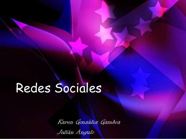 Redes SocialesKaren González GamboaJulián Angulo