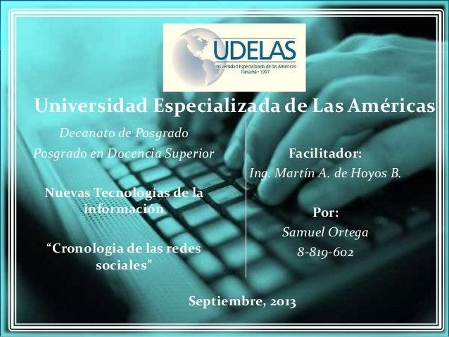 """Decanato de Posgrado Posgrado en Docencia Superior Nuevas Tecnologías de la información """"Cronologia de las redes sociales""""..."""