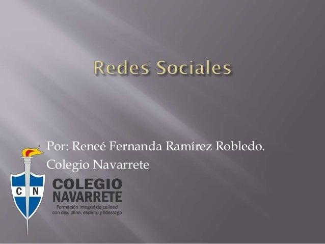 Por: Reneé Fernanda Ramírez Robledo. Colegio Navarrete