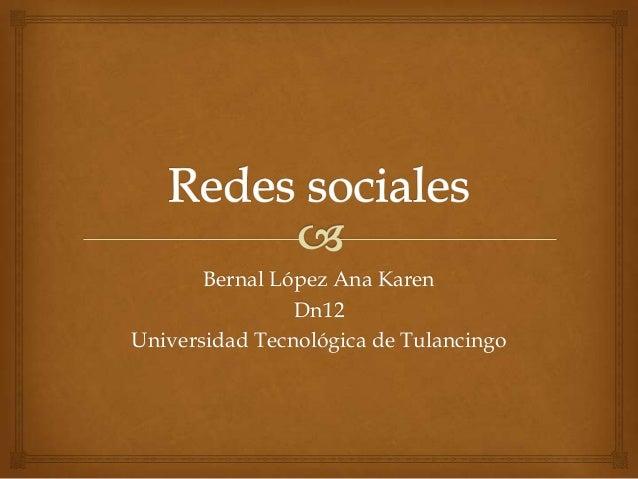 Bernal López Ana Karen Dn12 Universidad Tecnológica de Tulancingo