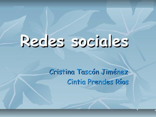 Redes socialesRedes sociales Cristina Tascón JiménezCristina Tascón Jiménez Cintia Prendes RíosCintia Prendes Ríos