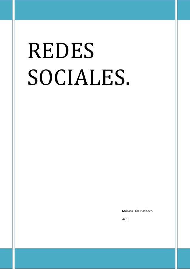 REDES SOCIALES. Mónica Díaz Pacheco 4ºB
