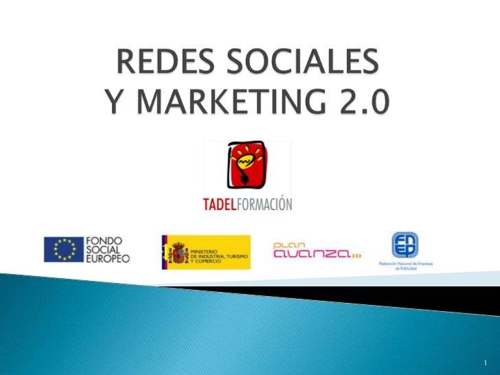 REDES SOCIALES Y MARKETING 2.0<br />1<br />