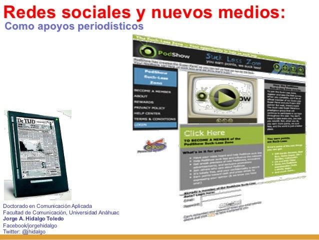 Redes sociales y nuevos medios:Como apoyos periodísticosDoctorado en Comunicación AplicadaFacultad de Comunicación, Univer...