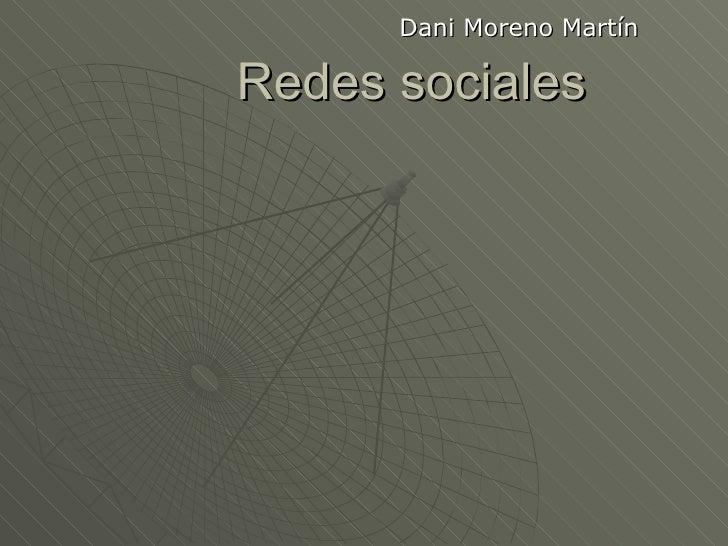 Redes sociales  Dani Moreno Martín