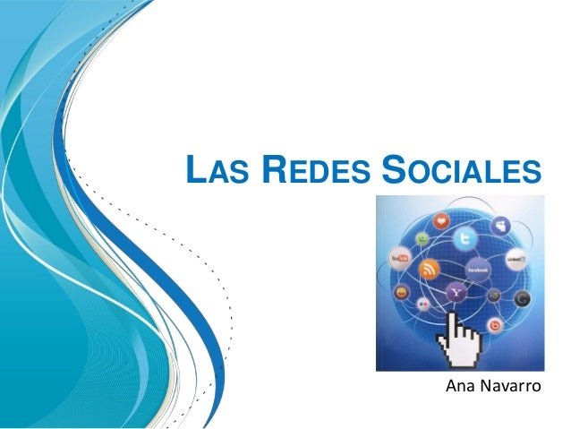 LAS REDES SOCIALES Ana Navarro