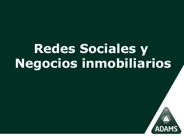 Redes sociales y Negocios Inmobiliarios (Bienes Raices)
