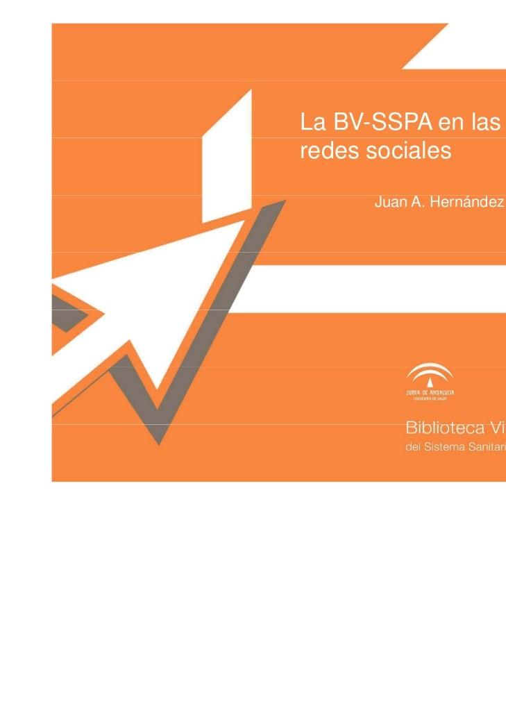 La BV-SSPA en lasredes sociales      Juan A. Hernández Morales