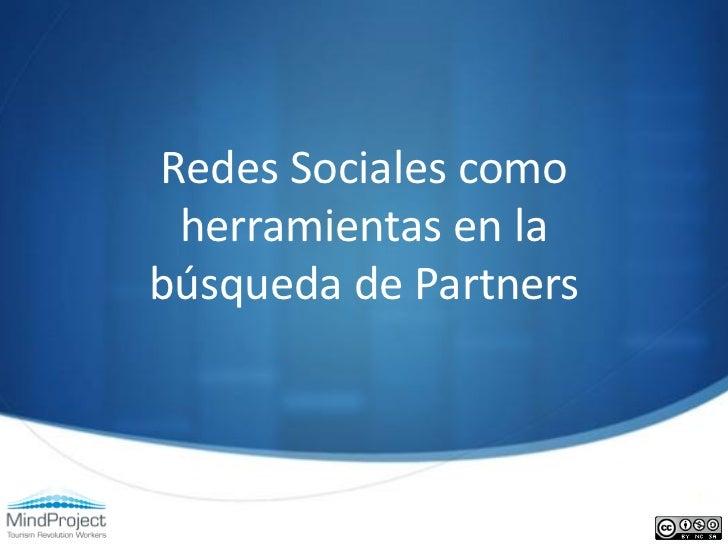 Redes Sociales como herramientas en labúsqueda de Partners