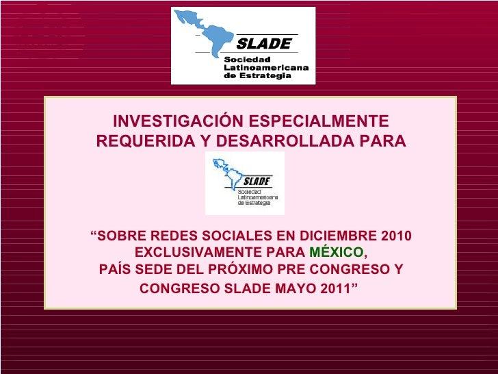 """INVESTIGACIÓN ESPECIALMENTE REQUERIDA Y DESARROLLADA PARA """" SOBRE REDES SOCIALES EN DICIEMBRE 2010 EXCLUSIVAMENTE PARA  MÉ..."""