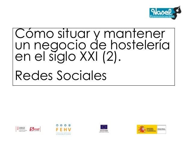 Cómo situar y mantener un negocio de hostelería en el siglo XXI (2). Redes Sociales