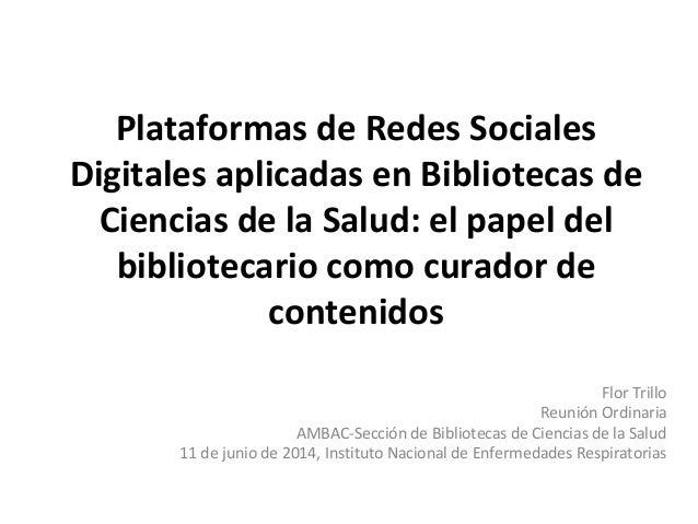 Plataformas de Redes Sociales Digitales aplicadas en Bibliotecas de Ciencias de la Salud: el papel del bibliotecario como ...