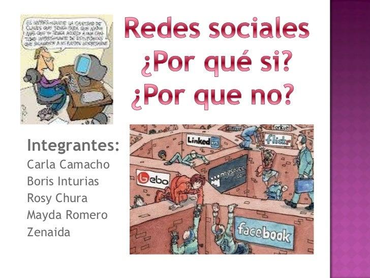 <ul><ul><li>Integrantes: </li></ul></ul><ul><ul><li>Carla Camacho </li></ul></ul><ul><ul><li>Boris Inturias </li></ul></ul...