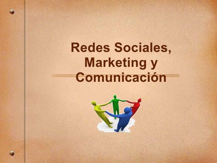 Redes Sociales, Marketing y Comunicaci ón