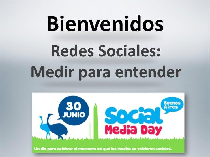 Bienvenidos  Redes Sociales:Medir para entender