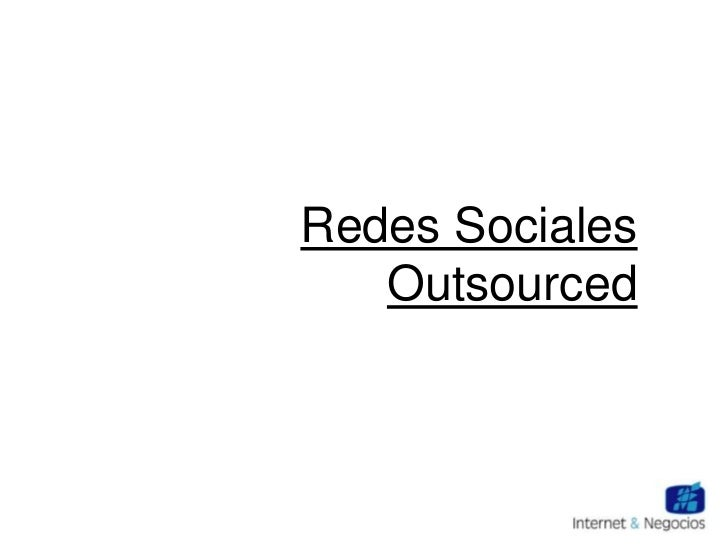 Redes Sociales   Outsourced